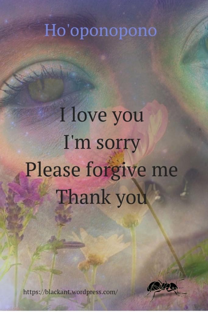 I love you, I'm sorry, please forgive me, thank you
