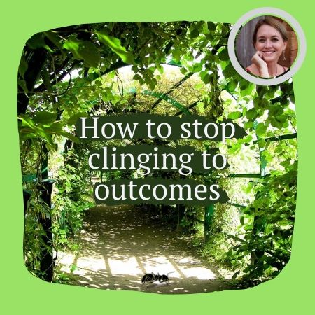 how to stop clinging to outcomes, detach from outcomes, trust in the Universe, releasing your attachment, detachment from results, detaching from desire, how to practice detachment, not attached to outcomes, attachment thoughts, how to stop wanting things to be different, stop getting obsessed, when you stop wanting something you get it, getting things done,