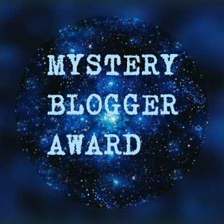 the mystery blogger award, blogging, bloggers I admire, new bloggers, community, support network, getting to know me