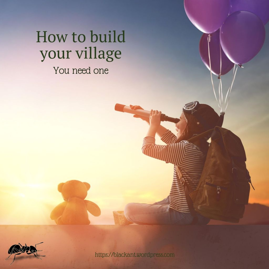 how to build your village, it takes a village to raise a child, intention, awareness, connection