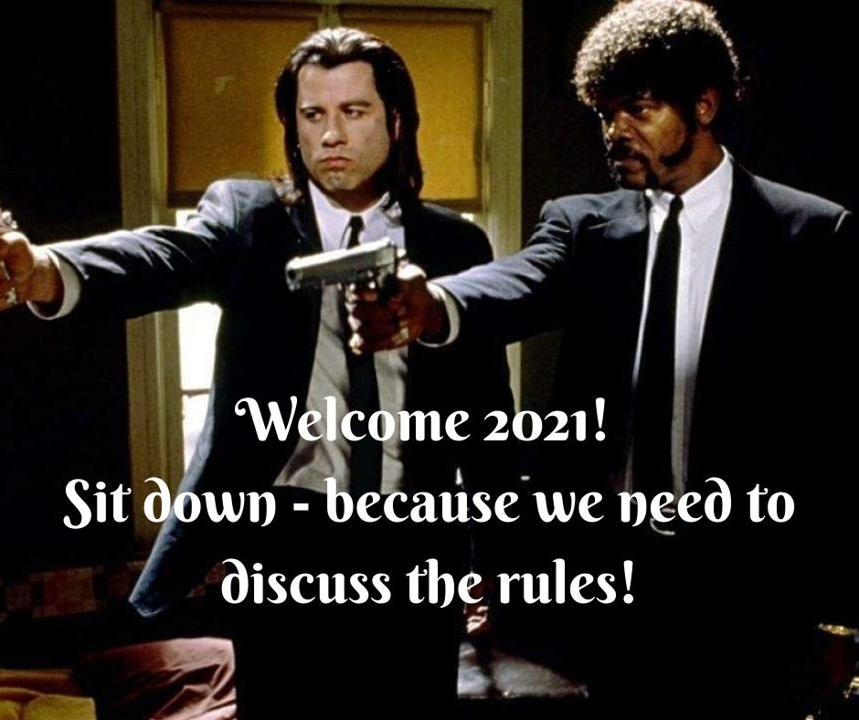 Welcome 2021! Sit down, because we need to discuss the rules! Covid memes