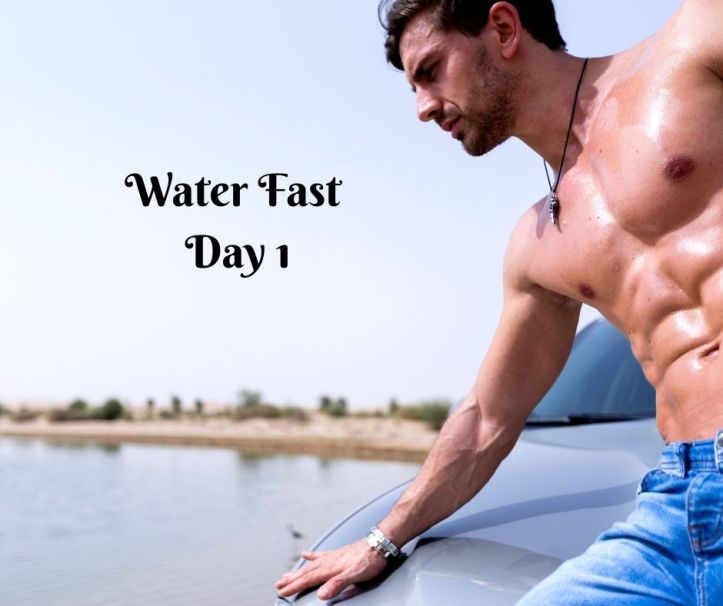 water fast day 1
