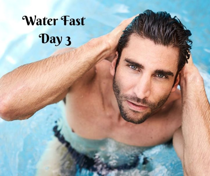 water fast day 3