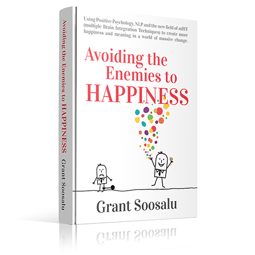 avoiding the enemies to happiness, Grant Soosalu, positive psychology, NLP, mBIT, mBraining, create more happiness,